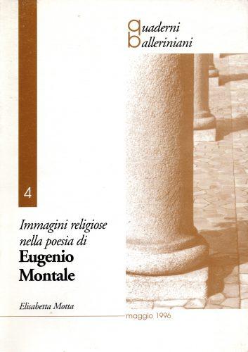 Elisabetta Motta, Immagini religiose nella poesia di Eugenio Montale, Quaderni Balleriniani, 1996
