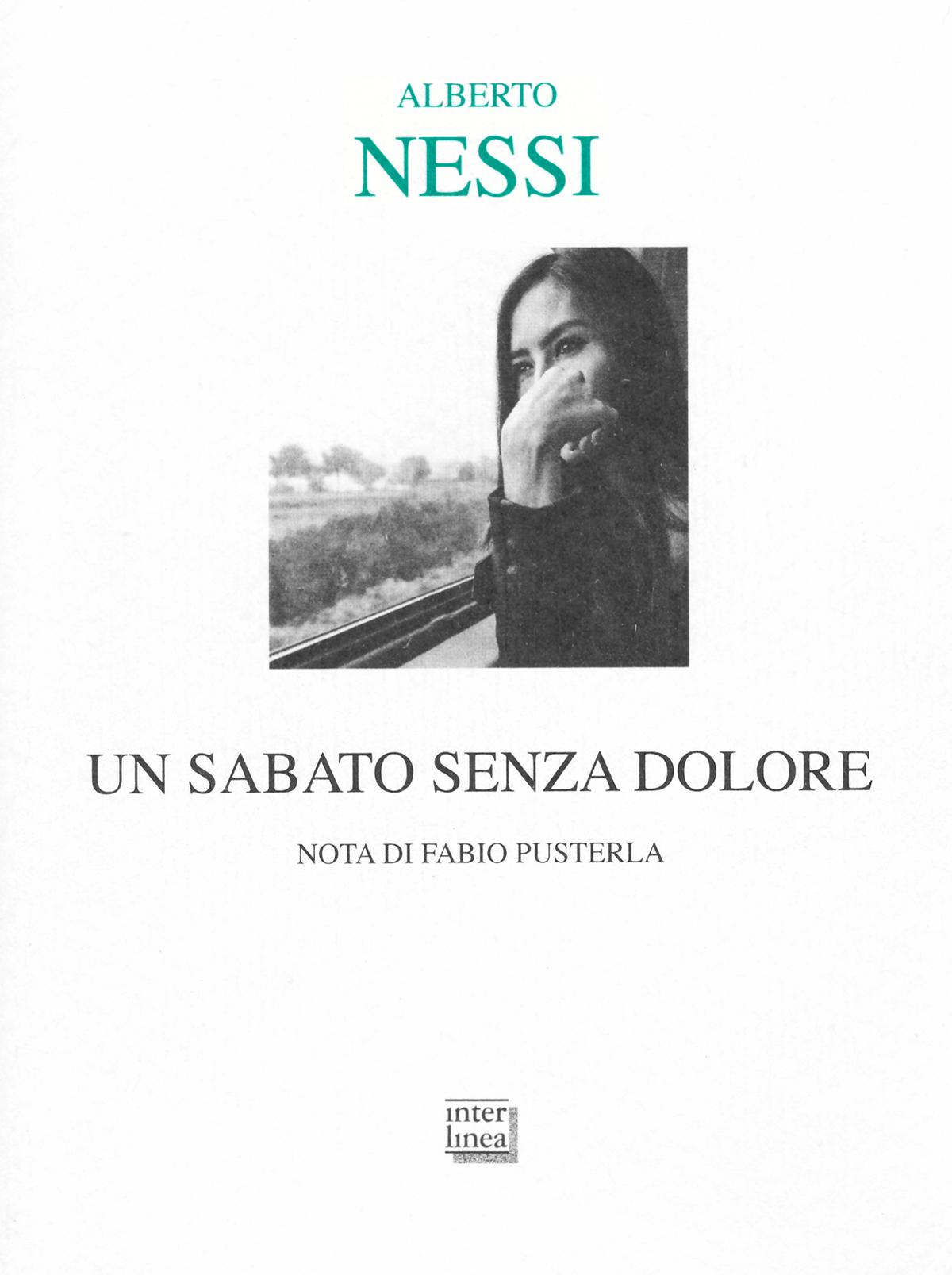 Copertina di Un sabato senza dolore di Alberto Nessi (Interlinea, Novara, 2016
