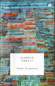 Giorgio Orelli, Tutte le poesie, Mondadori 2015