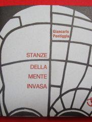 Giancarlo Pontiggia <em>Stanze della mente invasa</em>