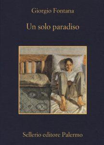 Giorgio Fontana - Un solo paradiso - Sellerio 2016