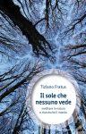 Il sole che nessuno vede - Tiziano Fratus - Ediciclo - Copertina