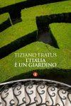 Tiziano Fratus - L'Italia è un giardino, Laterza, 2016 (copertina)