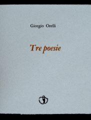 Giorgio Orelli <em>Tre Poesie</em>, Il Ragazzo innocuo, 2017