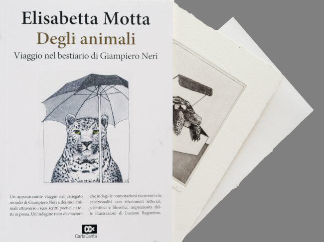 Degli animali. Viaggio nel bestiario di Giampiero Neri. Illustrazioni di Luciano Ragozzino (Cartacanta, 2018)